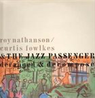 THE JAZZ PASSENGERS Deranged & Decomposed [Roy Nathanson, Curtis Fowlkes & The Jazz Passengers] album cover